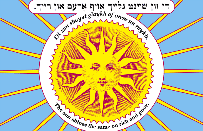 Yiddish: The sun shines equally on rich and poor.