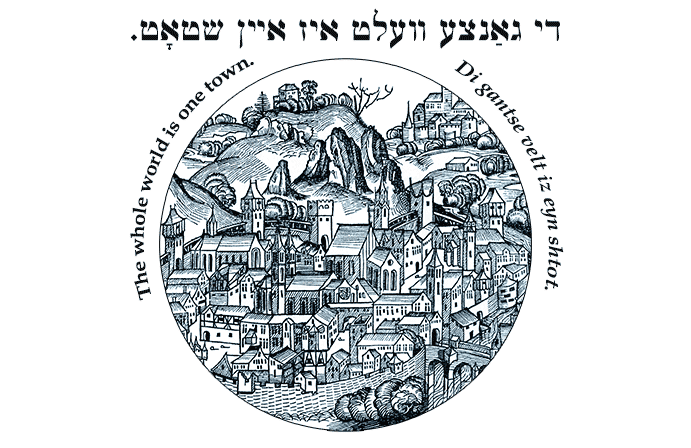 Yiddish: The whole world is one town.